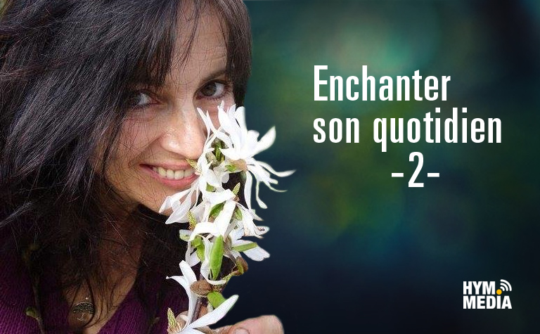 Chronique Gwenaëlle Peslin Enchanter Quotidien2