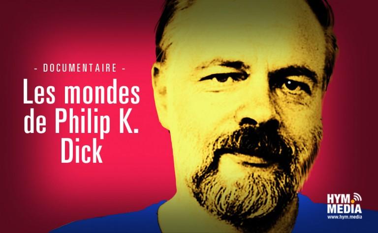 Seances-Prenantes-Docu-Les-Mondes-de-PK-Dick