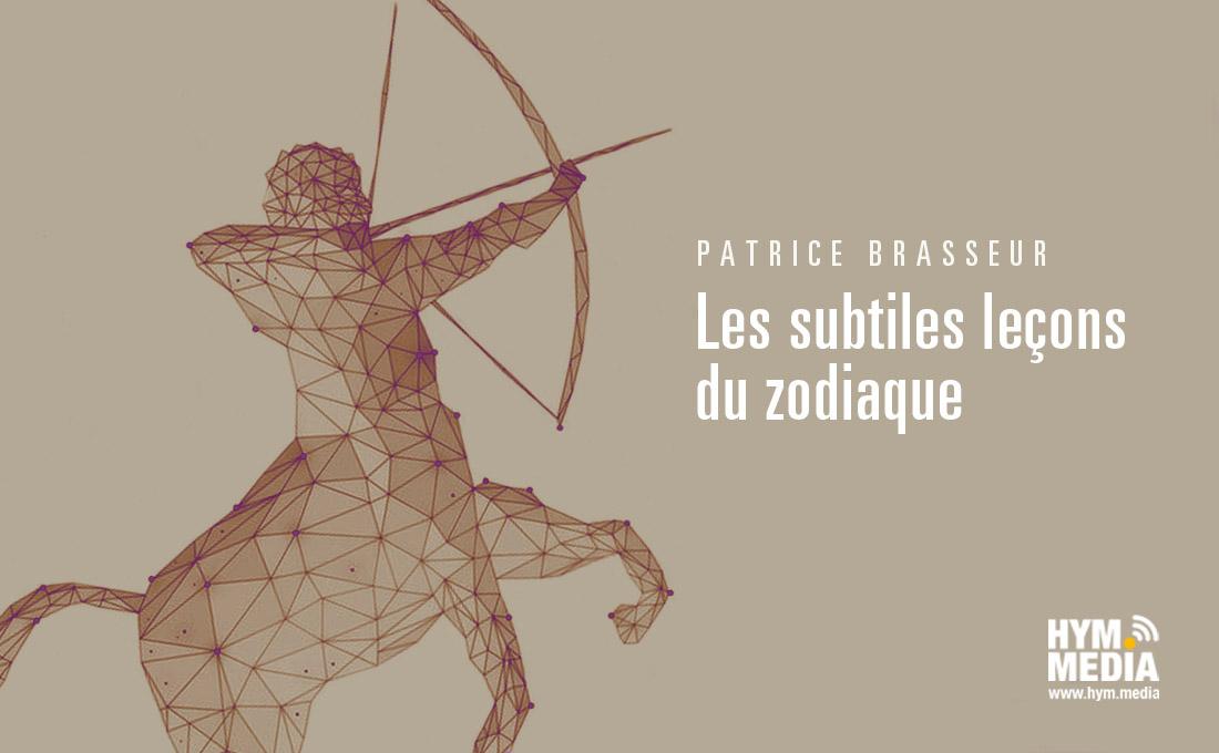 Sagittaire, lanceur d'avenir - Chronique de Patrice Brasseur - HYM.MEDIA